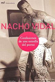 Nacho Vidal. Confesiones de una estrella del porno